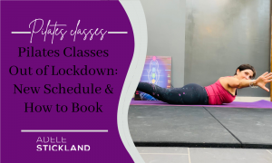 Pilates Classes Out of Lockdown: New Schedule & How to Book